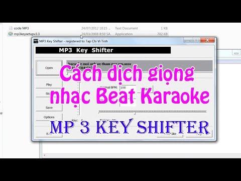 Cách dịch giọng nhạc Beat Karaoke với MP3 KEY SHIFTER    Tài Âm Nhạc