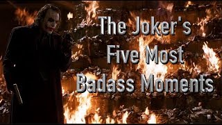 The Jokers 5 Most Badass Moments