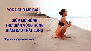 YOGA BẦU - Năm động tác Yoga mở hông, thư giãn lưng dưới cho mẹ Bầu| Yogi Mom