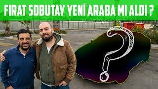 Fırat Sobutay Yeni Araba mı Aldı?