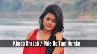 Khuda bhi jab / mile ho tum humko | mash up | tony kakkar  & neha kakkar | by subhechha mohanty
