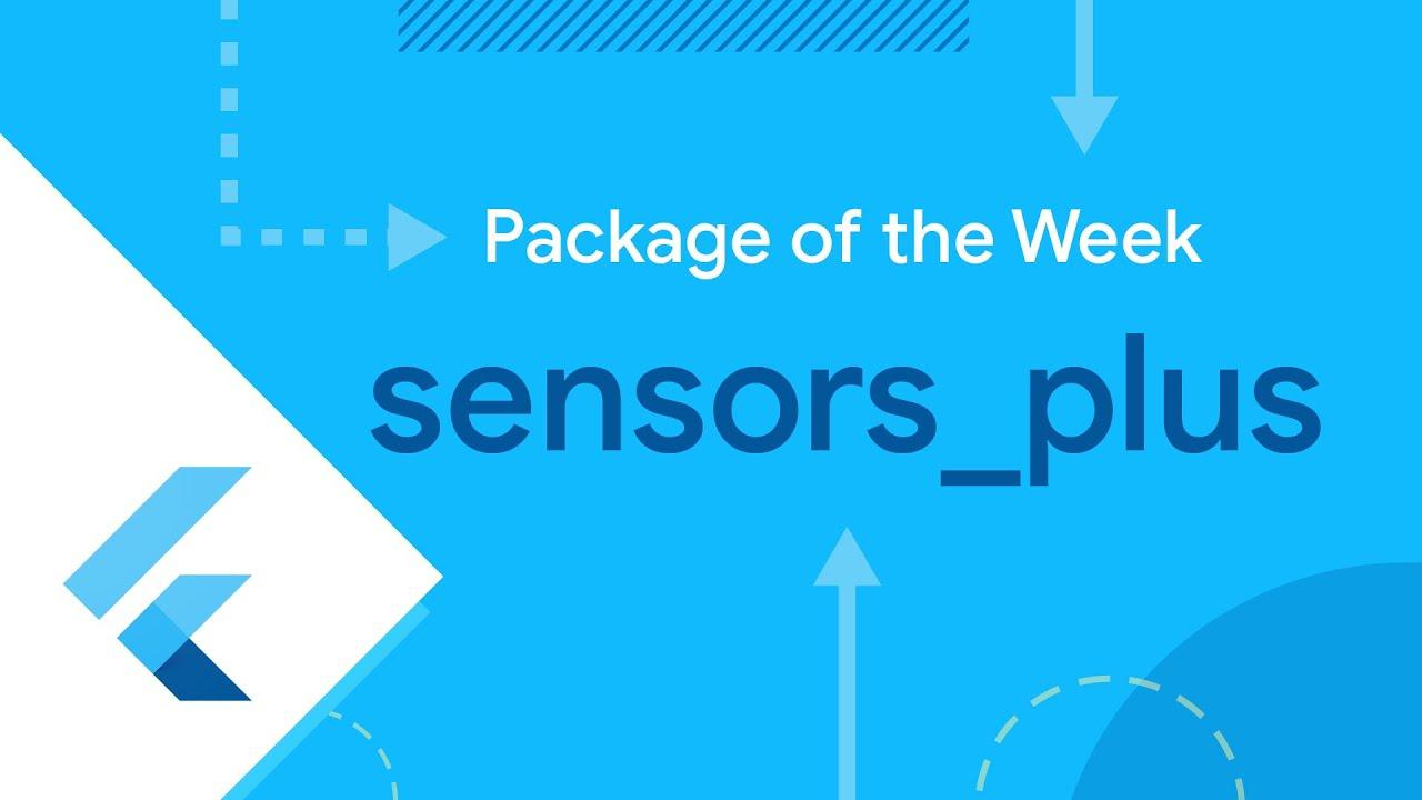 sensors_plus (Flutter Package of the Week)