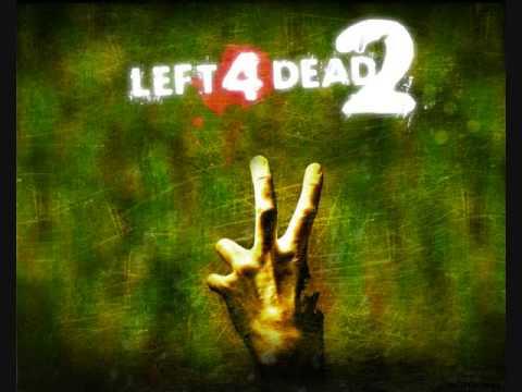 Left 4 Dead 2 Soundtrack Re Your Brains