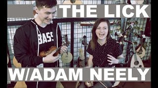 THE LICK w/ADAM NEELY on every instrument!