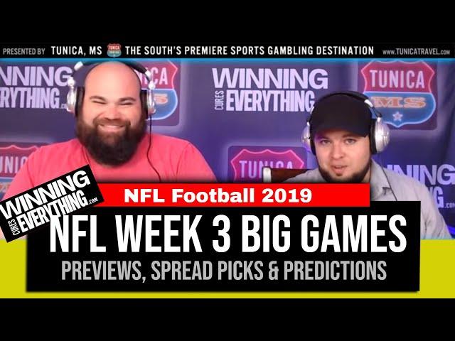 WCE: 2019 NFL Week 3 Preview & Big Game Spread Picks