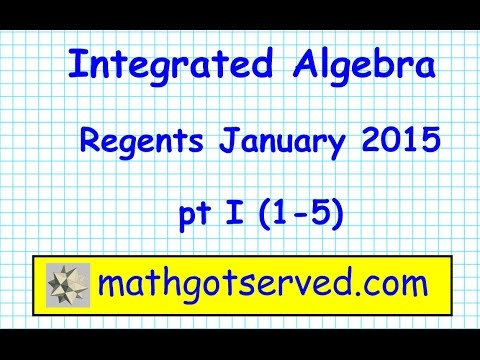 January 2015 Integrated algebra core regents pt 1 #1-5 New York state