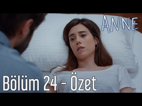Anne 24. Bölüm - Özet
