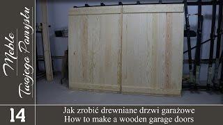 Jak zrobić drewniane drzwi garażowe / How to make a wooden garage doors