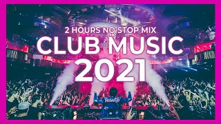 Club Music Mix 2021 | Best Remixes & Mashups Of Popular Party Songs 2021 | MEGAMIX
