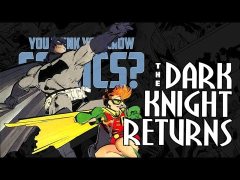 The Dark Knight Returns - You Think You Know Comics?