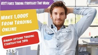 BEST Forex Trading Strategies That Work - Make 1,000$ From Trading Online