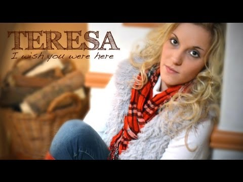 TERESA - I wish you were here (Official Video)