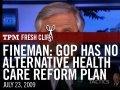 Fineman: GOP Has No Alternative Health Care Reform Plan