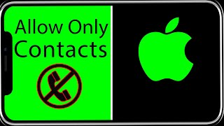 How to Block All Incoming Calls But Not in Contacts - iPhone