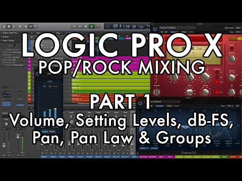 Logic Pro X - Pop/Rock Mixing - PART 1 - Volume, Setting Levels, dB-FS, Pan, Pan Law & Groups