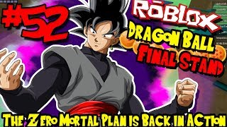 THE ZERO MORTAL PLAN IS BACK IN ACTION! | Roblox: Dragon Ball Final Stand - Episode 52