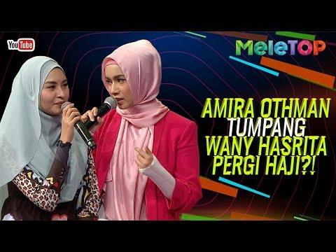 Jemputan Haji 'last minute' Wany Hasrita & Amira Othman | MeleTOP | Nabil & Jihan Muse