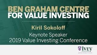 2019 Value Investing Conference | Keynote Speaker: Kiril Sokoloff