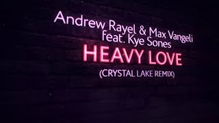 Andrew Rayel Max Vangeli Feat Kye Sones Heavy Love Crystal Lake Extended Remix