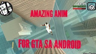 Amazing anim for Gta Sa android