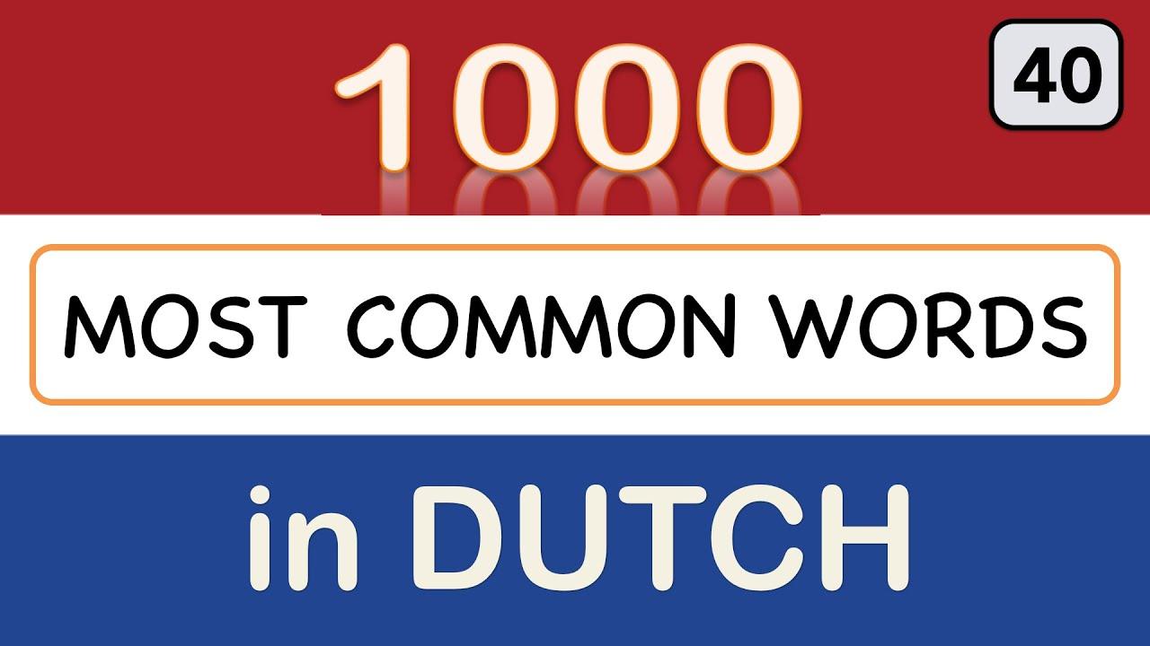 أهم 1000 كلمة هولندية مترجمةللعربية للمستويين A1 - A2