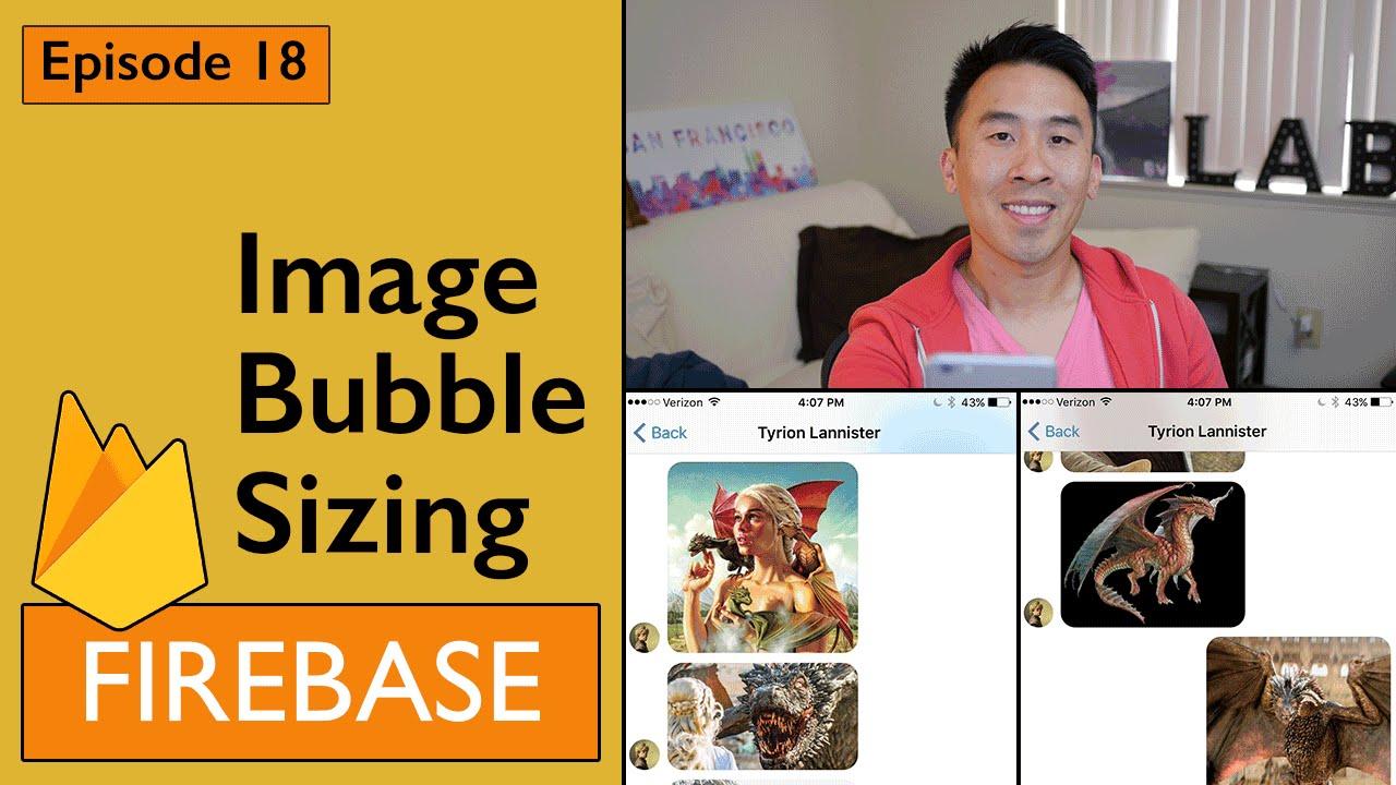 Swift: Firebase 3 - How to Fix Image Bubble Sizing (Ep 18