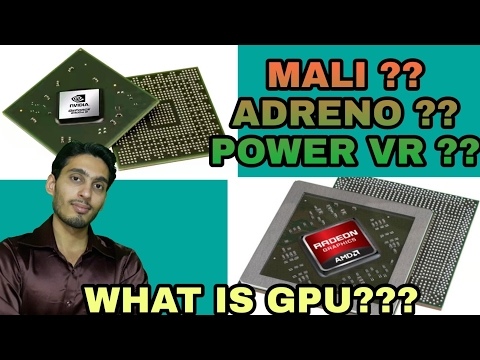What is GPU ?? mali vs adreno vs powerVR ??
