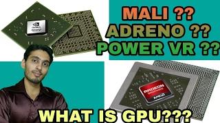What is GPU ?? mali vs adreno vs powerVR ??