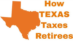 How TEXAS Taxes Retirees