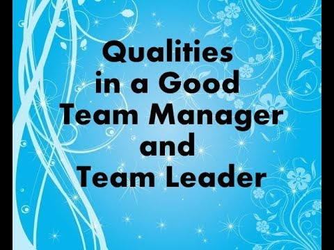 Qualities in a Good Team Manager and Team Leader Part 2 of 2 - YouTube