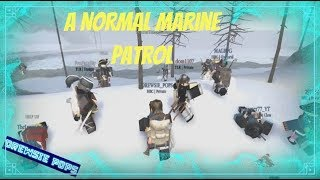 A casual Marine patrol-The Northern Frontier, Roblox!