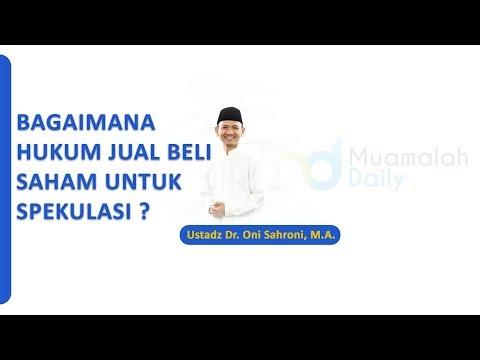 Hukum Jual Beli Saham untuk Spekulasi - Ustadz Dr  Oni Sahroni, MA