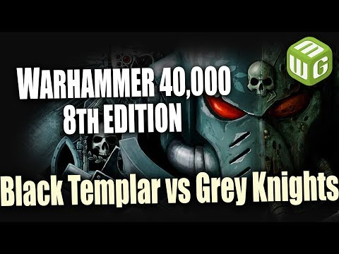 Black Templar vs Grey Knights Warhammer 40k 8th Edition Battle Report Ep 35