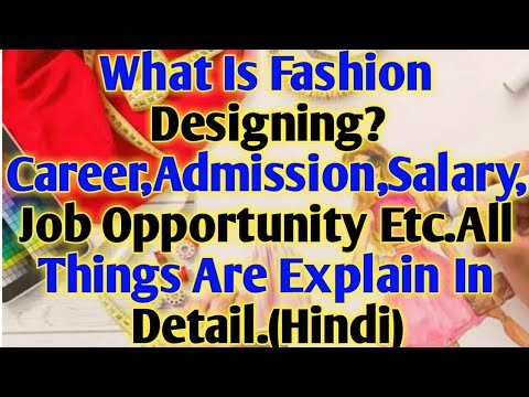 Career In Fashion Designing How To Do Fashion Designing Admission Salary Skill Job Many Things Hindi Youtube
