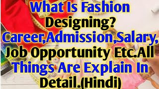 Career In Fashion Designing.How To Do Fashion Designing.ADMISSION,Salary,Skill,Job!Many Things Hindi
