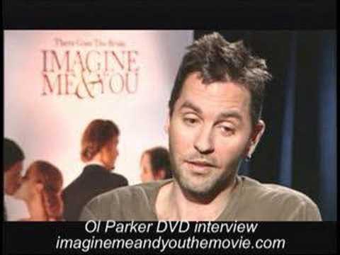 Imagine Me & You Ol Parker Intervew