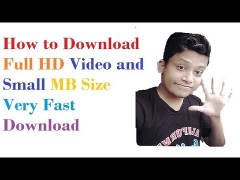 How To Download Full HD Video And Small MB Size Very Fast Download