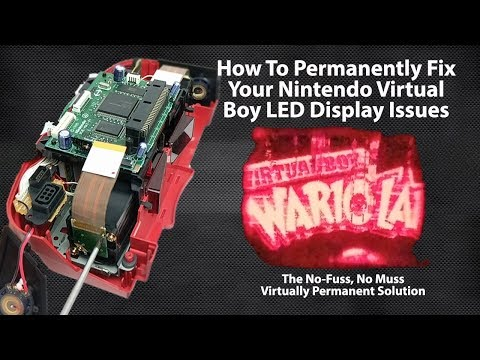 How To Permanently Fix Your Nintendo Virtual Boy LED Display Issues The RIGHT Way (Not In An Oven!)