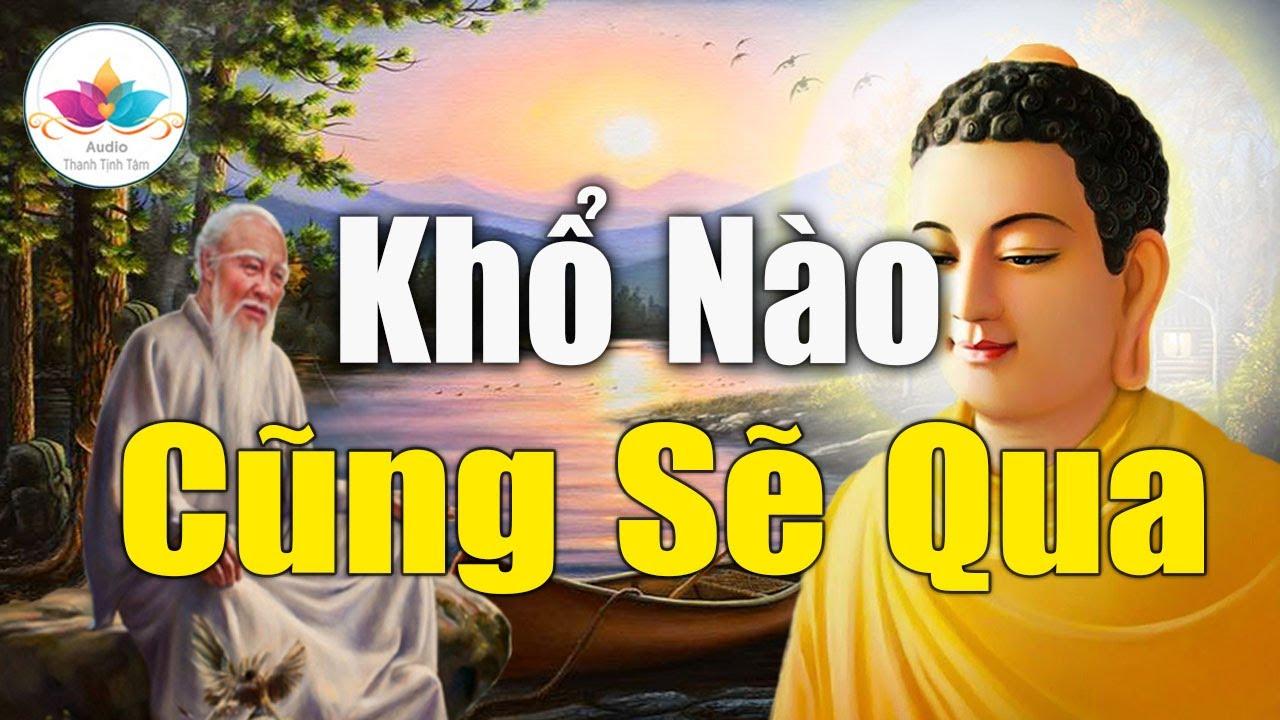 """Phật dạy Sống trên đời đừng bi quan """"Hãy Học Cách Vượt Qua"""" Những Nỗi Khổ Niềm Đau Trong Cuộc Sống."""