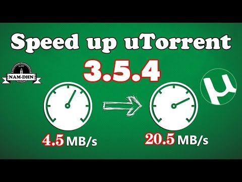 How To Speed up Utorrent 3.5.4 (Best Settings) 2018 Latest