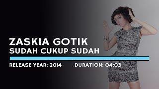 Gambar cover Zaskia Gotik - Sudah Cukup Sudah (Lyric)