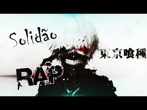 Rap do Kaneki ( Tokyo Ghoul ) - Solidão | Ft. DaotBlack - R. Urbe