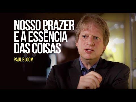 Paul Bloom - Nosso Prazer E A Essência Das Coisas