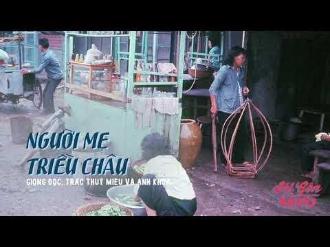 [SaiGon Radio] Người Mẹ Triều Châu - Giọng Đọc: Nghệ sỹ Trác Thúy Miêu & Anh Khoa