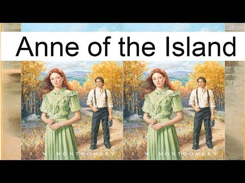 Anne of the Island by Lucy Maud Montgomery | Full Audiobook | Subtitles