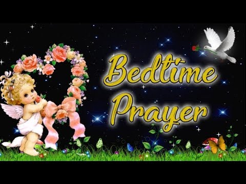 Bedtime Prayer - Evening Prayer Before you Sleep - Night Time Prayer