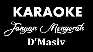 D'MASIV - JANGAN MENYERAH // KARAOKE POP INDONESIA // TANPA VOKAL // LIRIK