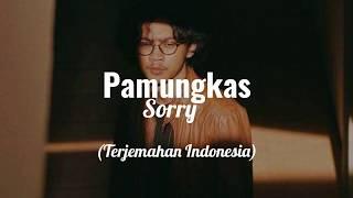 Pamungkas - Sorry Dan Terjemah Indonesia (lirik)