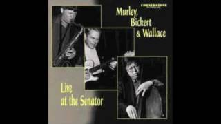 ED BICKERT, MURLEY,WALLACE  I Should Care