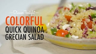 How To Make Colorful Quick Quinoa Grecian Salad | Dinner Tonight | Myrecipes
